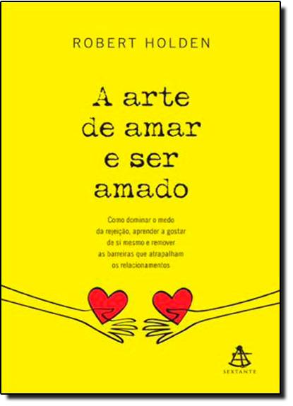 Arte de Amar e Ser Amado, A, livro de Robert Holden