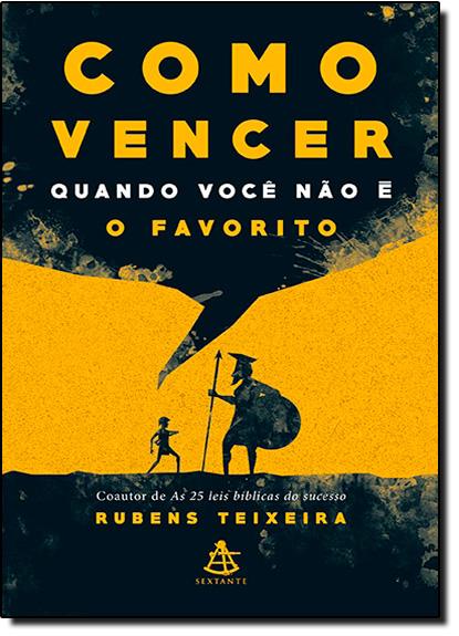 Como Vencer Quando Você Não É o Favorito, livro de Rubens Teixeira