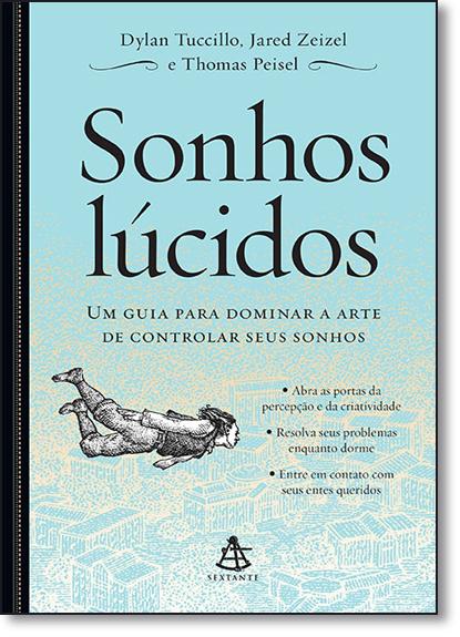 Sonhos Lúcidos: Um Guia Para Dominar a Arte de Controlar Seus Sonhos, livro de Dylan Tuccillo