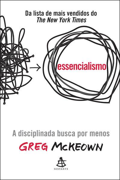 Essencialismo: A Disciplinada Busca por Menos, livro de Greg McKeown