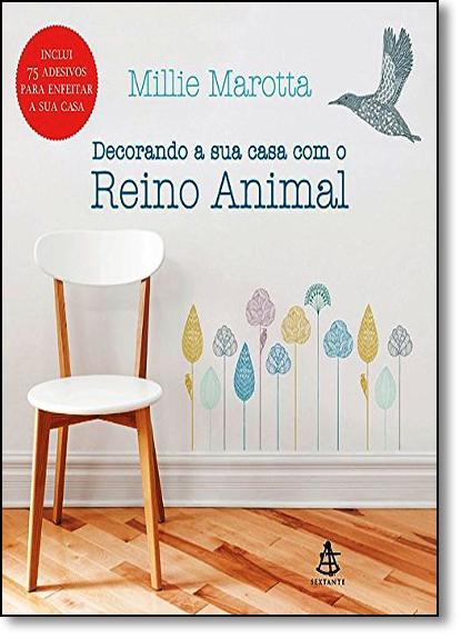 Decorando Sua Casa com o Reino Animal, livro de Millie Marotta