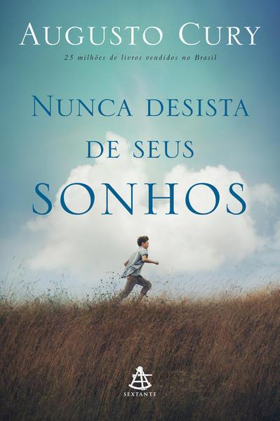 Nunca Desista de Seus Sonhos, livro de Augusto Cury