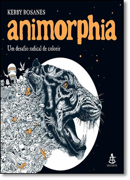 Animorphia: Um Desafio Radical de Colorir - Livro de Colorir, livro de Kerby Rosanes