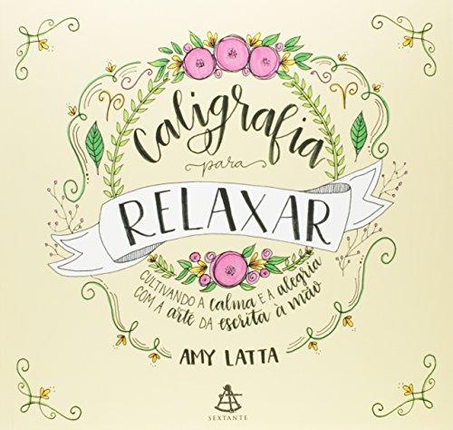 Caligrafia para relaxar, livro de Amy Latta