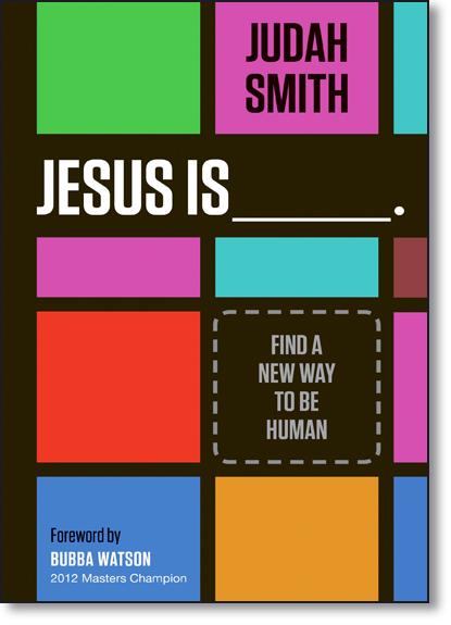 Jesus É ...: Como Você Completaria Essa Frase?, livro de Judah Smith