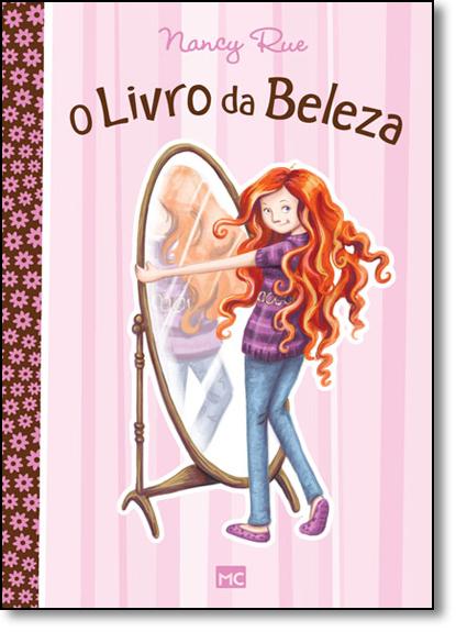 Livro da Beleza, O: Como ser Linda por Dentro e por Fora, livro de Nancy Rue