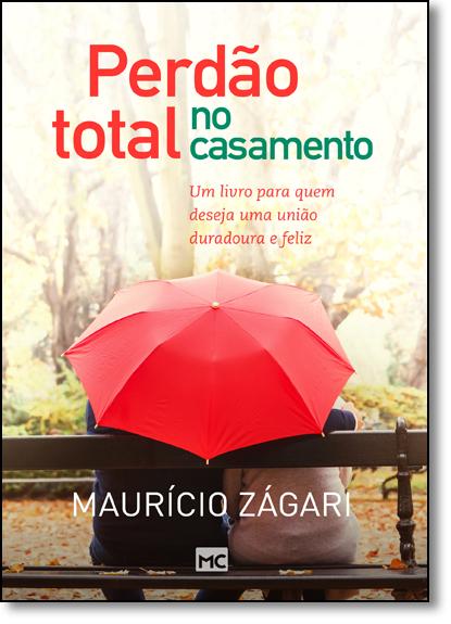 Perdão Total No Casamento, livro de Maurício Zágari