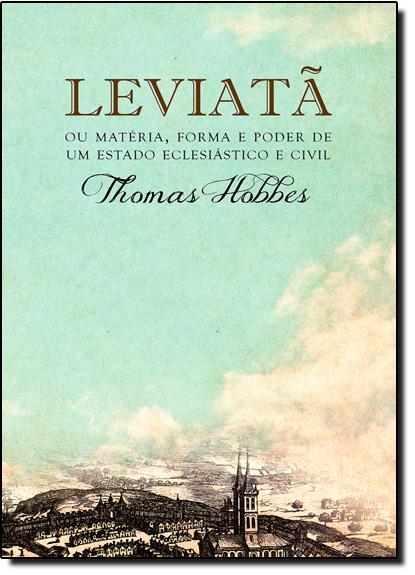 Leviatã: Ou Matéria, Forma e Poder de um Estado Eclesiástico e Civil, livro de Thomas Hobbes