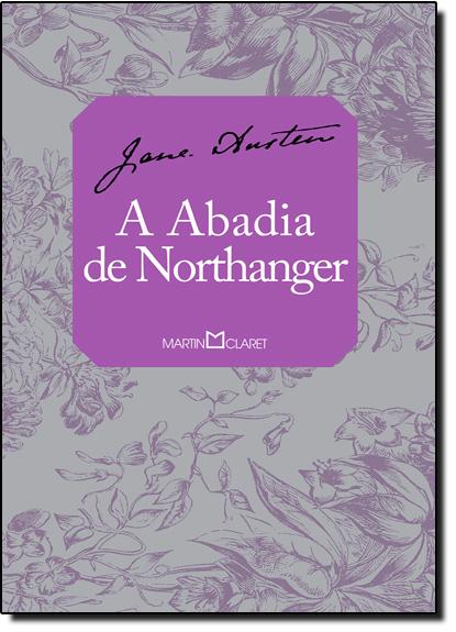 Abadia de Northanger, A - Coleção A Obra Prima de Cada Autor, livro de Jane Austen
