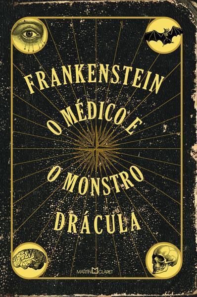 Frankenstein: O Médico e o Monstro - Drácula, livro de Mary Shelley