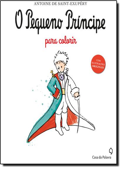 Pequeno Príncipe Para Colorir, O, livro de Antoine de Saint-Exupéry