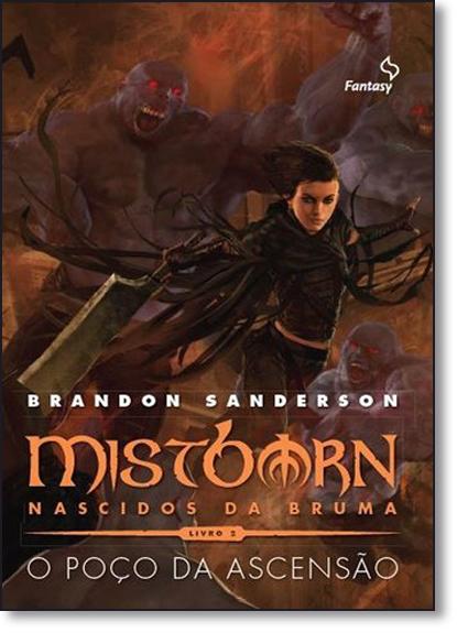 Poço da Ascensão, O - Vol.2 - Trilogia Mistborn Nascidos da Bruma, livro de Brandon Sanderson