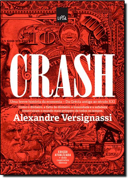 Crash: Uma Breve História da Economia: Da Grécia Antiga ao Século Xxi, livro de Alexandre Versignassi