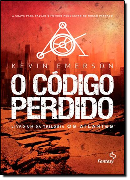 Código Perdido, O - Vol.1 - Trilogia Os Atlantes, livro de Kevin Emerson