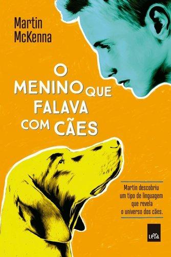 Menino Que Falava com Cães, O, livro de Martin McKenna