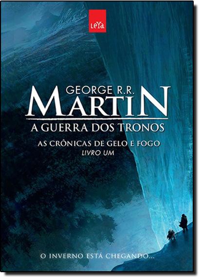 Guerra dos Tronos, A - Vol.1 - Série As Crônicas de Gelo e Fogo, livro de George R. R. Martin