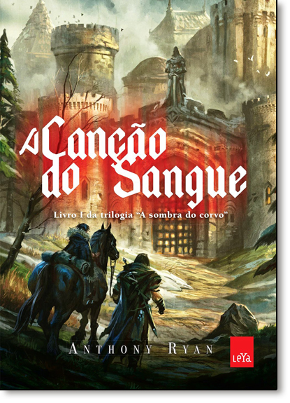Canção do Sangue, A - Vol.1 - Trilogia A Sombra do Corvo, livro de Anthony Ryan