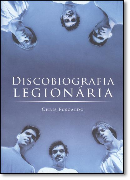Discobiografia Legionária, livro de Chris Fuscaldo