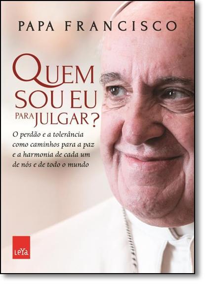 Quem sou eu Para Julgar?, livro de Papa Francisco