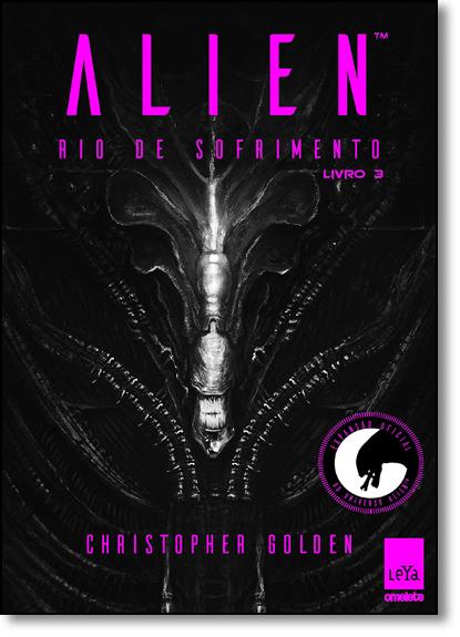 Alien: Rio de Sofrimento - Livro 3, livro de Christopher Golden