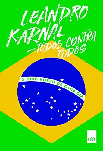 Todos Contra Todos - O Ódio Nosso de Cada Dia, livro de Leandro Karnal
