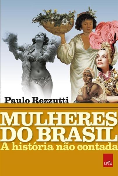 Mulheres do Brasil. A história não contada, livro de Paulo Rezzutti