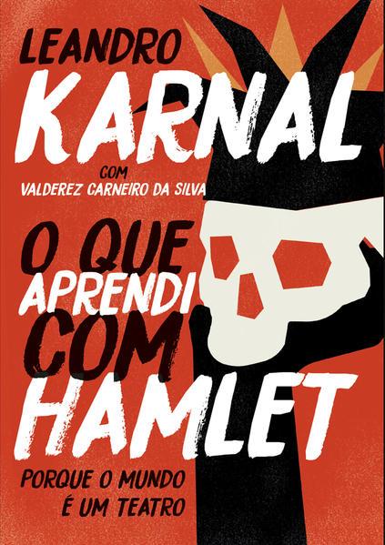 O que aprendi com Hamlet, livro de Leandro Karnal
