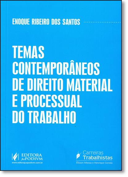 Temas Contemporâneos de Direito Material e Processual do Trabalho, livro de Enoque Ribeiro dos Santos