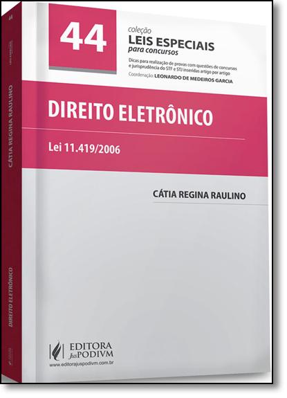 Direito Eletrônico - Vol.44 - Coleção Leis Especiais Para Concursos, livro de Cátia Regina Raulino