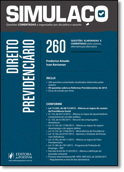 Direito Previdenciário: 260 Questões Inéditas Elaboradas Pelos Autores e Comentadas - Coleção Simulaço, livro de Frederico Amado