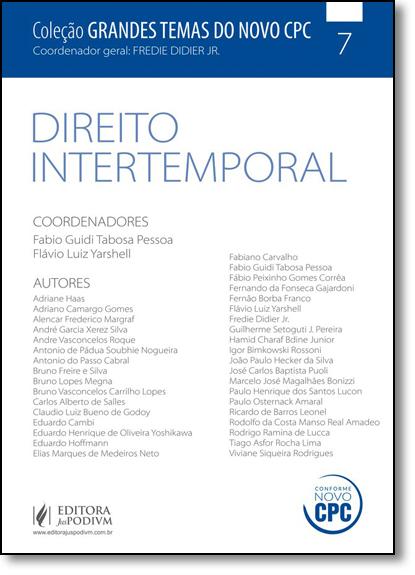 Direito Intertemporal - Vol.7 - Coleção Grandes Temas do Novo Cpc, livro de Fredie Didier Júnior