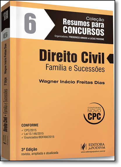 Direito Civil: Família e Sucessões - Vol.6 - Coleção Resumos Para Concursos, livro de Wagner Inácio Freitas Dias