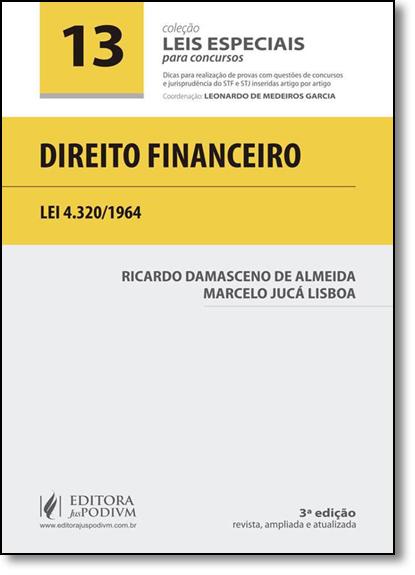 Direito Financeiro - Vol.13 - Leis Especiais Para Concursos, livro de Ricardo Damasceno de Almeida