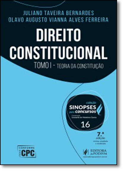 Direito Constitucional: Teoria da Constituição - Vol.16 - Tomo 1 - Coleção Sinopses Para Concursos, livro de Juliano Taveira Bernardes