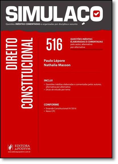 Direito Constitucional: 516 Questões Inéditas Elaboradas Pelos Autores e Comentadas - Coleção Simulaço, livro de Paulo Lépore