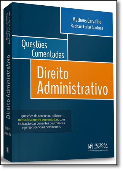 Direito Administrativo - Questões Comentadas, livro de Matheus Carvalho