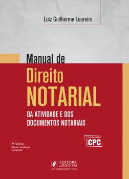 Manual de Direito Notarial - Da Atividade e dos Documentos Notariais - 2ª edição, livro de Luiz Guilherme Loureiro