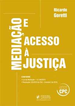 Mediação e acesso à justiça, livro de Ricardo Goretti