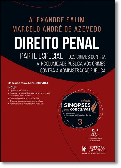 Direito Penal: Parte Especial - Vol.3 - Coleção Sinopses Para Concursos, livro de Alexandre Salim