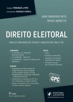 Direito Eleitoral - Para os Concursos de Técnicos e Analista do TERs e TSE - 5ª edição, livro de Rafael Barreto, Jaime Berreiros Neto
