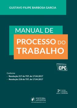 Manual de Processo do Trabalho - 2ª edição, livro de Gustavo Filipe Barbosa Garcia
