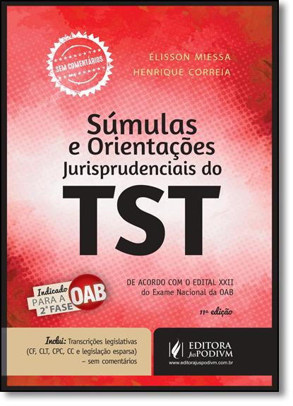 Súmulas e Orientações Jurisprudenciais do Tst: Indicado Para a 2ª Fase da Oab - Organizadas por Assunto, livro de Henrique Correia