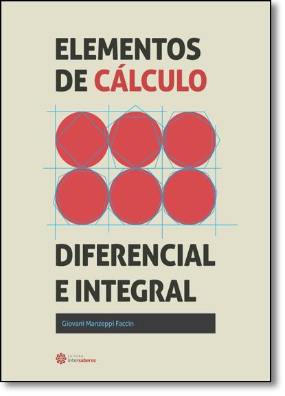 Elementos de Cálculo: Diferencial e Integral, livro de Giovani Manzeppi Faccin
