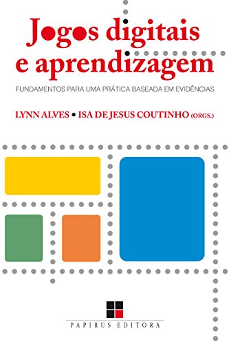 Jogos Digitais e Aprendizagem. Fundamentos Para Uma Prática Baseada em Evidências, livro de Lynn Alves, Isa de Jesus Coutinho