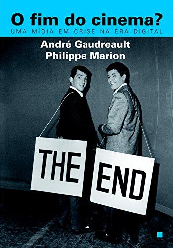 O Fim do Cinema? Uma Mídia em Crise na Era Digital, livro de André Gaudreault, Philippe Marion