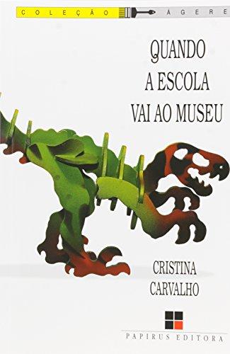 Quando a Escola Vai ao Museu - Coleção Agere, livro de Cristina Carvalho