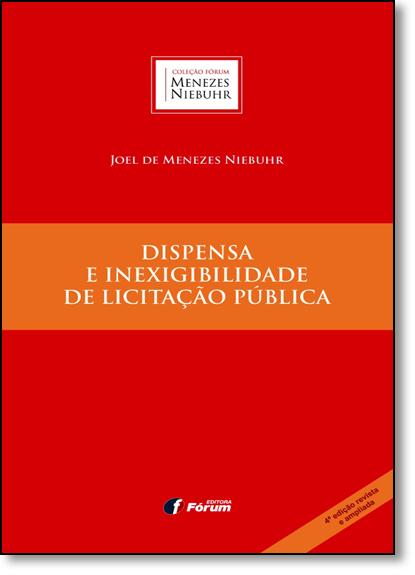Dispensa e Inexigibilidade de Licitação Pública, livro de Joel de Menezes Niebuhr