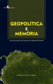 Geopolítica e memória - Uma discussão do processo de desenvolvimento, livro de Hidelberto de Sousa Ribeiro