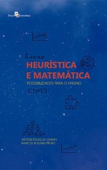 Heurística e Matemática - Possibilidades para o Ensino, livro de Valteni Douglas Chaves