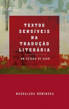 Textos sensíveis na tradução literária - Um estudo de caso, livro de Magdalena Nowinska